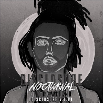Nocturnal (feat. The Weeknd) [Disclosure V.I.P. / Edit] by Disclosure song reviws