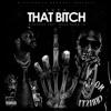 Stream & download F**k That Bitch (feat. MoneyBagg Yo) - Single