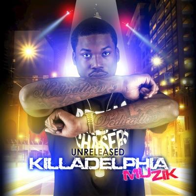 Unreleased Killadelphia Muzik by Meek Mill album reviews, ratings, credits