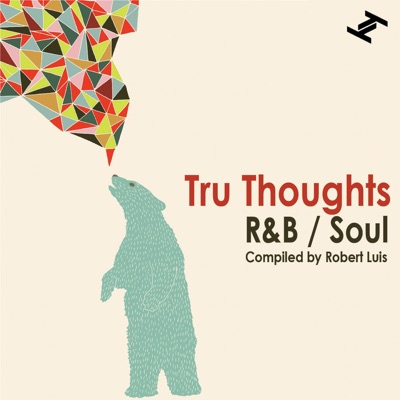 Tru Thoughts R&B / Soul by Various Artists album reviews, ratings, credits