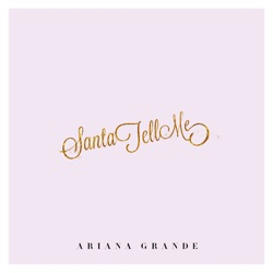 Santa Tell Me by Ariana Grande listen, download