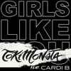 Stream & download Girls Like You (feat. Cardi B) [TOKiMONSTA Remix] - Single