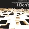 Stream & download I Don't Need'em (feat. Struggle Jennings & Jelly Roll) - Single
