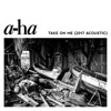 Stream & download Take On Me (2017 Acoustic) - Single