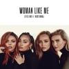 Stream & download Woman Like Me (feat. Nicki Minaj) - Single