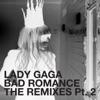 Stream & download Bad Romance (The Remixes, Pt. 2) - EP