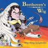 Beethoven's Wig: Sing Along Symphonies by Beethoven's Wig album reviews
