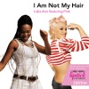 Stream & download I Am Not My Hair (Featuring P!nk) - Single