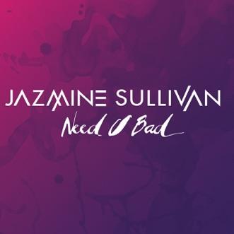 Need U Bad - Single by Jazmine Sullivan album reviews, ratings, credits