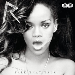 Talk That Talk (feat. JAY Z) song reviews, listen, download