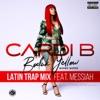 Stream & download Bodak Yellow (feat. Messiah) [Latin Trap Remix] - Single