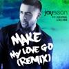 Stream & download Make My Love Go (feat. Sean Paul & Maluma) - Single