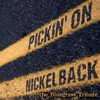 Pickin' On Nickelback: The Bluegrass Tribute by Pickin' On Series album reviews