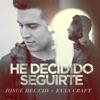 Stream & download He Decidido Seguirte (with Evan Craft)