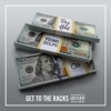 Stream & download Get to the Racks (feat. Young Dolph) - Single