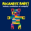 Lullaby Renditions of Coldplay by Rockabye Baby! album reviews