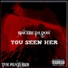 Stream & download You Seen Her (feat. Nextale Nailze & VEDO) - Single