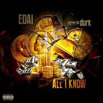 All I Know (feat. Lil Durk) - Single by Edai album reviews, ratings, credits