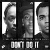 Stream & download Don't Do It (feat. Young Dolph & Kevin Gates) - Single