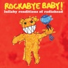 Lullaby Renditions of Radiohead by Rockabye Baby! album reviews