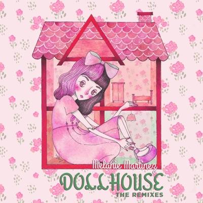 Dollhouse (The Remixes) - EP by Melanie Martinez album reviews, ratings, credits