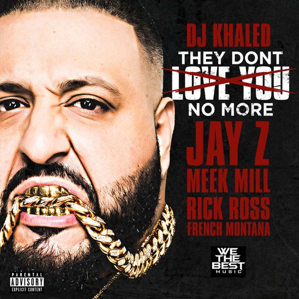 They Don't Love You No More (feat. Jay Z, Meek Mill, Rick Ross & French Montana) by DJ Khaled song reviws