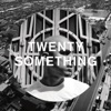 Stream & download Twenty-Something - EP