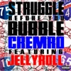 Stream & download Struggle Before You Bubble (feat. Jelly Roll) - Single