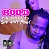 Stream & download She Ain't Right (feat. Kevin Gates) - Single