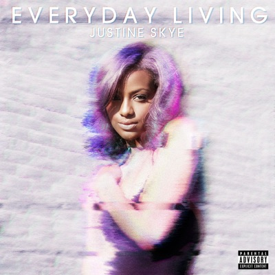 Everyday Living by Justine Skye album reviews, ratings, credits