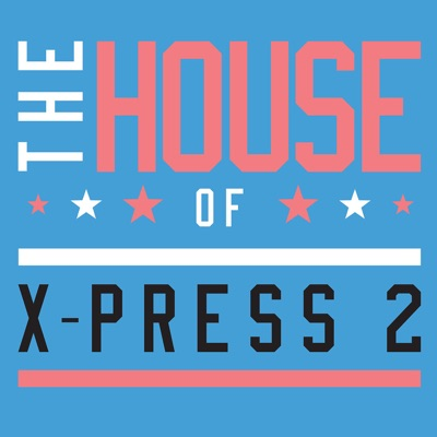 The House of X-Press 2 (Club Edition) by X-Press 2 album reviews, ratings, credits