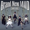 Stream & download Brand New MAID