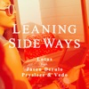 Stream & download Leaning Sideways (feat. Jason Derulo, Pryslezz & VEDO) [Remixes]