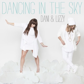Dancing in the Sky by Dani and Lizzy song reviws