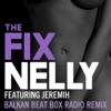 Stream & download The Fix (feat. Jeremih) [Balkan Beat Box Remix] - Single