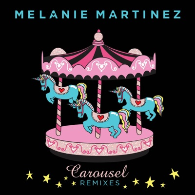 Carousel (The Remixes) - EP by Melanie Martinez album reviews, ratings, credits