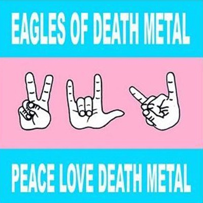 Peace Love Death Metal by Eagles of Death Metal album reviews, ratings, credits