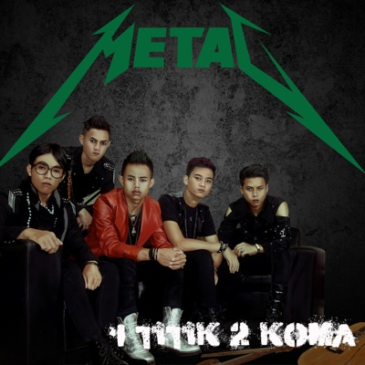 1 Titik 2 Koma - Single by Metal album reviews, ratings, credits