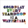 Stream & download Every Teardrop Is a Waterfall - Single