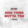 Stream & download Nine Times Outta Ten (feat. Young Dolph) - Single