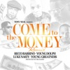 Stream & download Come to the Money (Remix) [feat. Ricco Barrino] - Single