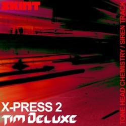 Listen Tone Head Chemistry / Siren Track (X-Press 2 vs. Tim Deluxe) album