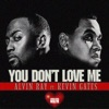 Stream & download You Don't Love Me (feat. Kevin Gates) - Single