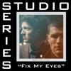 Stream & download Fix My Eyes (Studio Series Performance Track) - EP