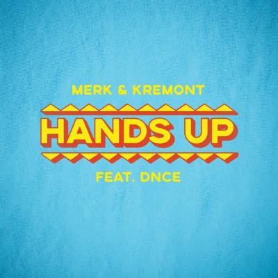 Hands Up (feat. DNCE) - Single by Merk & Kremont album reviews, ratings, credits