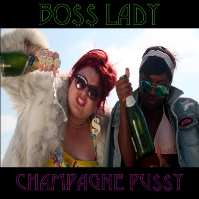 Champagne Pussy by Boss Lady album reviews, ratings, credits