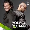 Stream & download Volví a Nacer (feat. Maluma) - Single