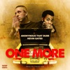 Stream & download One More (feat. Kevin Gates) - Single