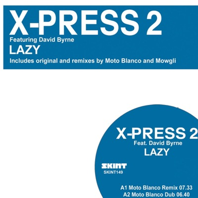 Lazy (feat. David Byrne) [Remixes] by X-Press 2 album reviews, ratings, credits
