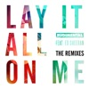 Stream & download Lay It All on Me (feat. Ed Sheeran) [The Remixes] - EP